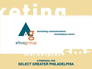 A PROPOSAL FOR  SELECT GREATER PHILADELPHIA