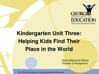 Kindergarten Unit Three: Helping Kids Find Their  Place in the World