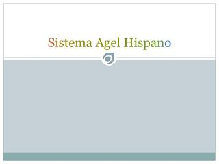 Sistema Agel Hispano