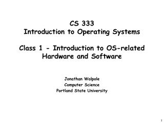 Jonathan Walpole Computer Science Portland State University
