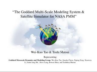 """The Goddard Multi-Scale Modeling System & Satellite Simulator for NASA PMM"""