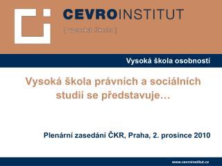 Vysoká škola právních a sociálních studií se představuje…