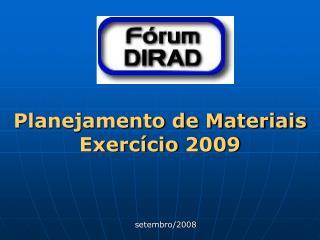 Planejamento de Materiais Exercício 2009     setembro/2008