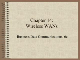 Chapter 14: Wireless WANs