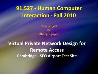 91.527 - Human Computer Interaction - Fall 2010 Class project  By Khang Nguyen