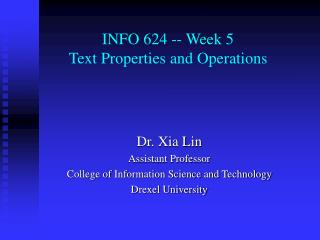 INFO 624 -- Week 5 Text Properties and Operations