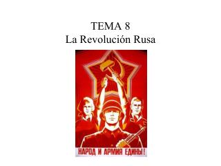 TEMA 8 La Revolución Rusa