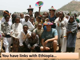 You have links with Ethiopia�