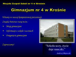 """""""Szkoła uczy, życie daje nauczki."""" Andrzej Majewski"""