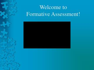 Welcome to  Formative Assessment!