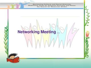 Networking Meeting  …