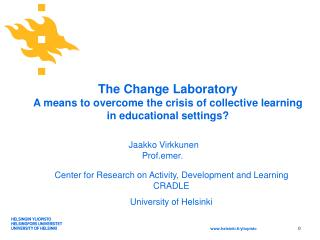 The Change Laboratory  A means to overcome the crisis of collective learning