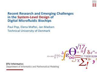 Paul Pop, Elena  Maftei , Jan Madsen Technical University of  Denmark