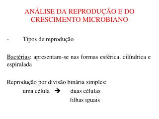 ANÁLISE DA REPRODUÇÃO E DO CRESCIMENTO MICROBIANO
