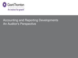 Accounting and Reporting Developments  An Auditor's Perspective