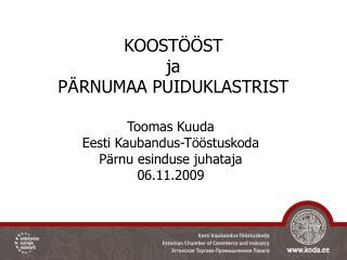 KOOSTÖÖST  ja  P Ä RNUMAA PUIDUKLASTR IST
