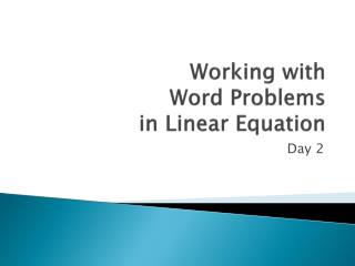 Working with  Word Problems  in Linear Equation