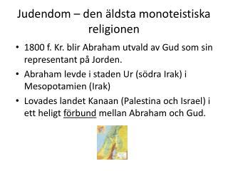 Judendom   den  ldsta monoteistiska religionen
