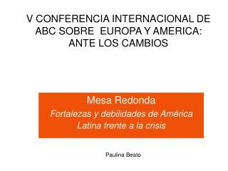 V CONFERENCIA INTERNACIONAL DE ABC SOBRE  EUROPA Y AMERICA: ANTE LOS CAMBIOS