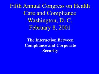 Fifth Annual Congress on Health Care and Compliance Washington, D. C. February 8, 2001