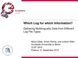 Which Log for which Information? Gathering  Multilinguality  Data from Different Log File Types