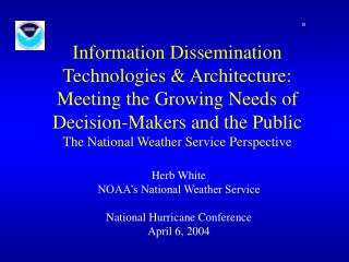 Herb White NOAA�s National Weather Service National Hurricane Conference April 6, 2004