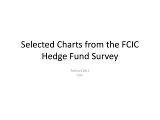 Selected Charts from the FCIC Hedge Fund Survey