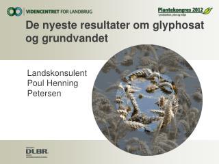 De nyeste resultater om glyphosat og grundvandet