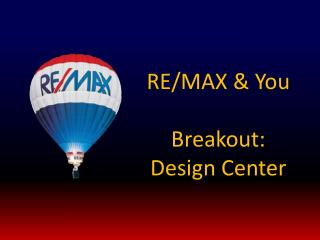 RE/MAX & You Breakout: Design Center