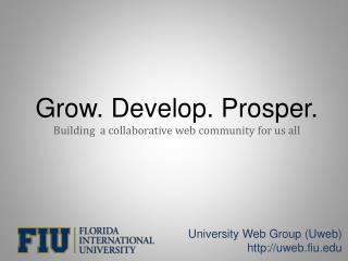 Grow. Develop. Prosper. Building  a collaborative web community for us all