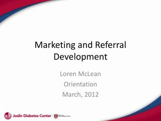 Marketing and Referral Development