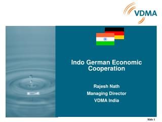 Indo German Economic Cooperation Rajesh Nath Managing Director VDMA India
