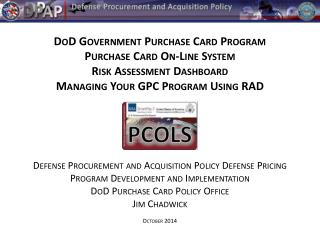 DoD Government Purchase Card Program Purchase Card On-Line System Risk Assessment Dashboard