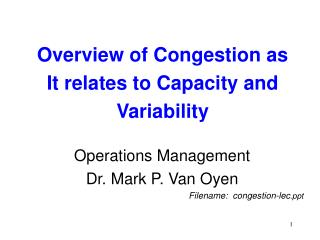 Overview of Congestion as It relates to Capacity and Variability