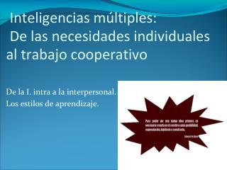 Inteligencias m�ltiples:  De las necesidades individuales al trabajo cooperativo