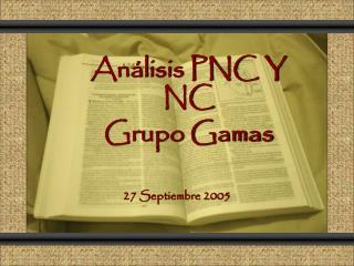 Análisis PNC Y NC Grupo Gamas