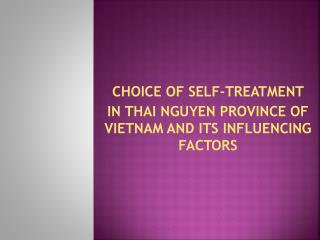 CHOICE OF SELF-TREATMENT  IN THAI NGUYEN PROVINCE OF VIETNAM AND ITS INFLUENCING FACTORS
