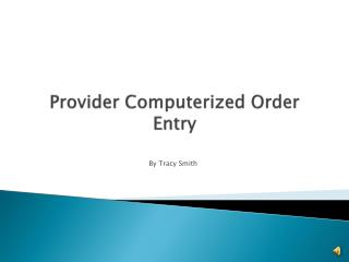 Provider Computerized Order  Entry