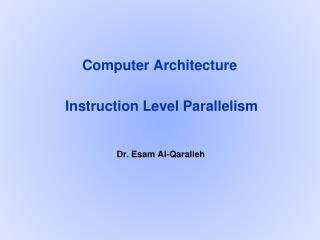 Computer Architecture  Instruction Level Parallelism