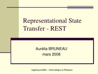 Representational State Transfer - REST