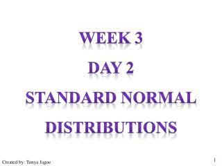 Week 3 Day 2 Standard normal distributions