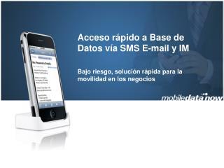 Acceso rápido a Base de Datos vía SMS E-mail y IM
