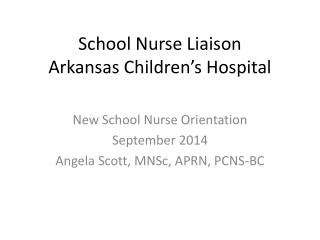 School Nurse Liaison  Arkansas Children's Hospital