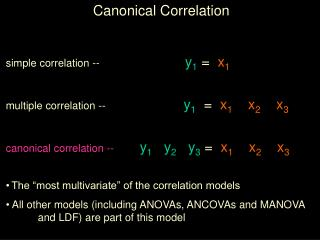 Canonical Correlation simple correlation --                              y 1  =   x 1