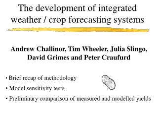The development of integrated weather / crop forecasting systems