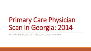 Primary Care Physician Scan in Georgia: 2014