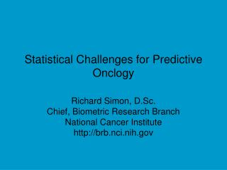 Statistical Challenges for Predictive Onclogy