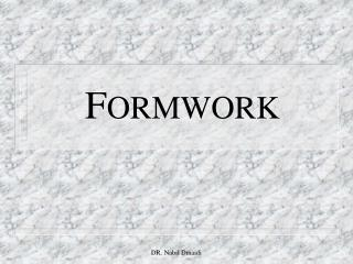 F ORMWORK