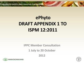 ePhyto  DRAFT APPENDIX 1 TO ISPM 12:2011
