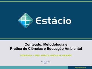 Conteúdo, Metodologia e Prática de Ciências e Educação Ambiental